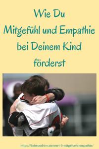 Wie Dein Kind empathischer wird und Einfühlungsvermögen lernt