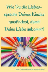 Wie Du Deinem Kind Deine Liebe zeigst mit den 5 Liebessprachen