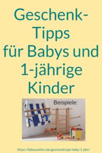 Geschenktipps Fur Babys Und 1 Jahrige Kinder Werbung Liebe Und Hirn