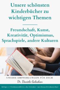Buchtipps für Kinderbücher zu den Themen Freundschaft, Kreativität, andere Kulturen, Sprachspiele, Kunst und Optimismus