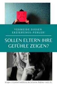Erziehungsfehler - sollen Eltern ihren Kindern gegenüber negative Gefühle zeigen?