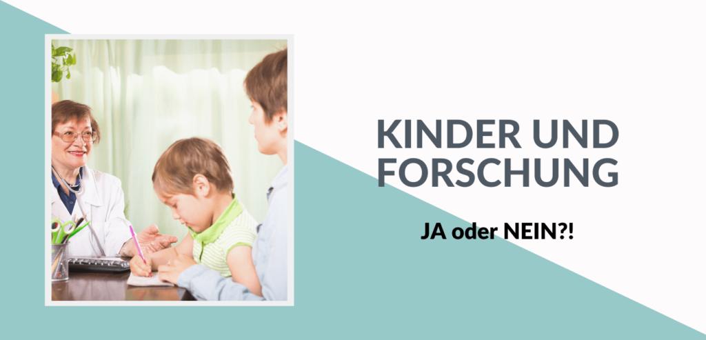Kinder und Forschung - sollte Dein Kind an Studien teilnehmen?