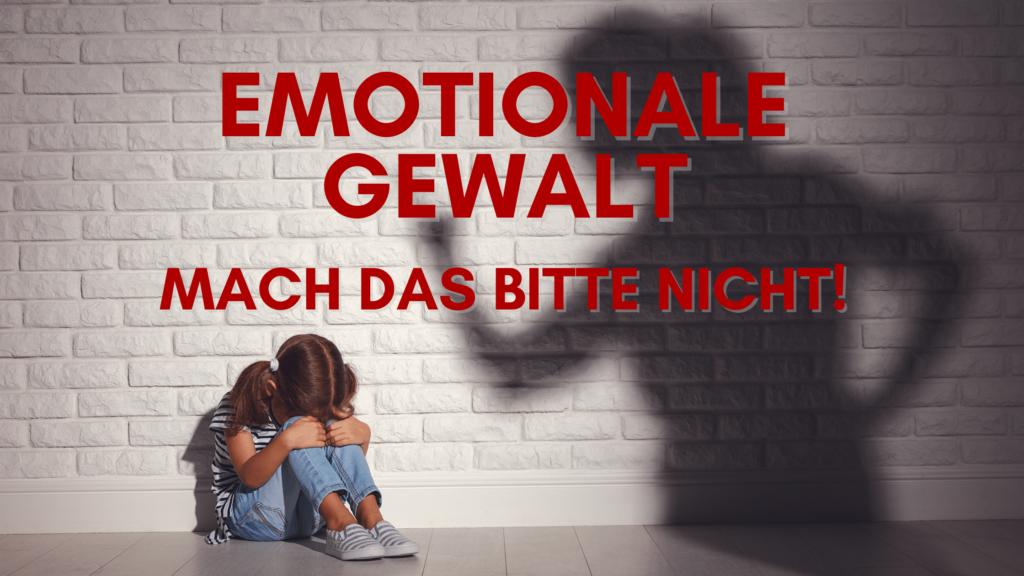 Folgen emotionaler Gewalt an Kindern und Auswirkungen auf ihre Entwicklung